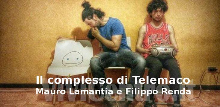 IL COMPLESSO DI TELEMACO ''Palestra del Teatro'' lunedì 20 marzo 2017 Teatro Santa Chiara