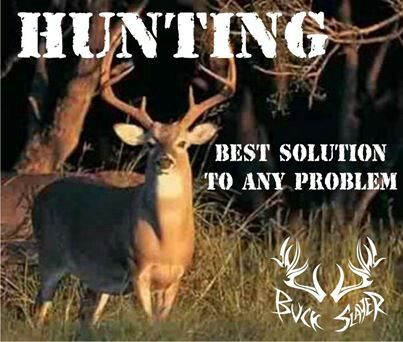 That's a true statement. You can solve all the world's problems from the comfort of a deer stand