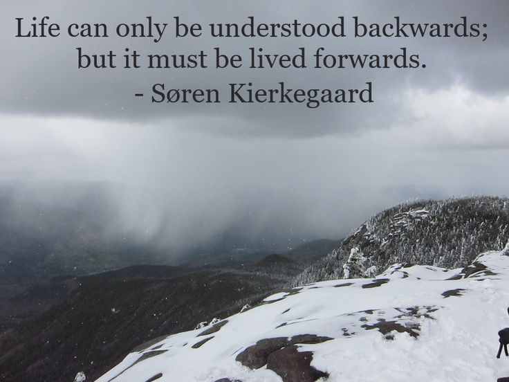 """""""Life can only be understood backwards; but it must be lived forwards."""" - Søren Kierkegaard [900 x 675] - Imgur"""
