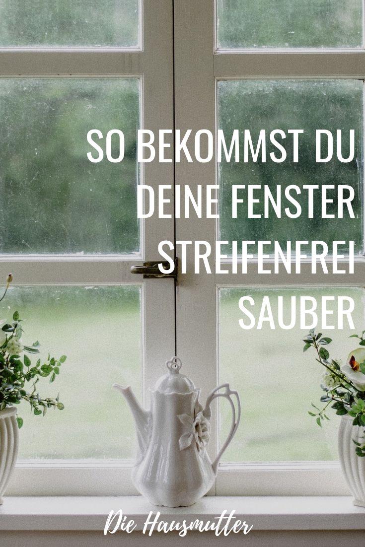Fenster Richtig Putzen Die Hausmutter Richtig Putzen Fenster Putzen Tipps Fenster Putzen