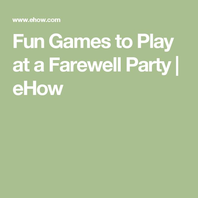 Fun Games to Play at a Farewell Party | eHow
