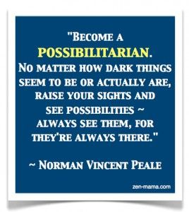 Possibilitarian QuoteInspiration Life, Possibilitarian, Life Tomorrow, Life Lessons, Better Life, Favorite Quotes, Norman Vincent Peale Quotes, Dandy Quotes, Inspiration Quotes