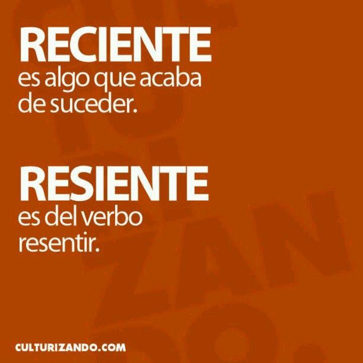 «reciente» es algo que acaba de suceder; «resiente» es del verbo resentir.