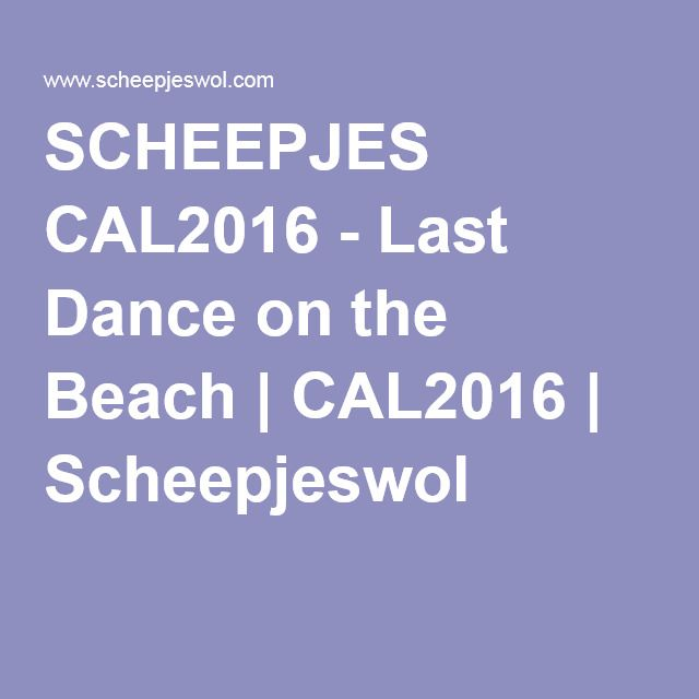 SCHEEPJES CAL2016 - Last Dance on the Beach   CAL2016   Scheepjeswol