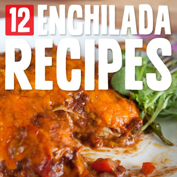 12 Yummy Enchilada Recipes- the perfect meal to make ahead of time. Satisfying, nourishing and makes great leftovers.