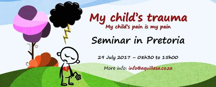 Seminar for parents who are going through the trauma of their children. The pain can be caused by what happened to their children because of pain in life or through the choices children made. Let us help you to deal with your pain; make wise choices and manage the things that is beyond your control. Main speaker is Dr Barbara Louw. More info at info@aquilasa.co.za.