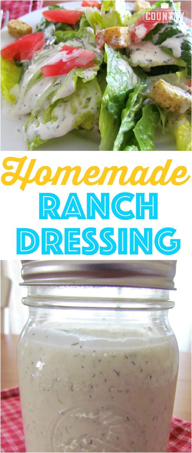 The Best Homemade Ranch Dressing recipe from The Country Cook