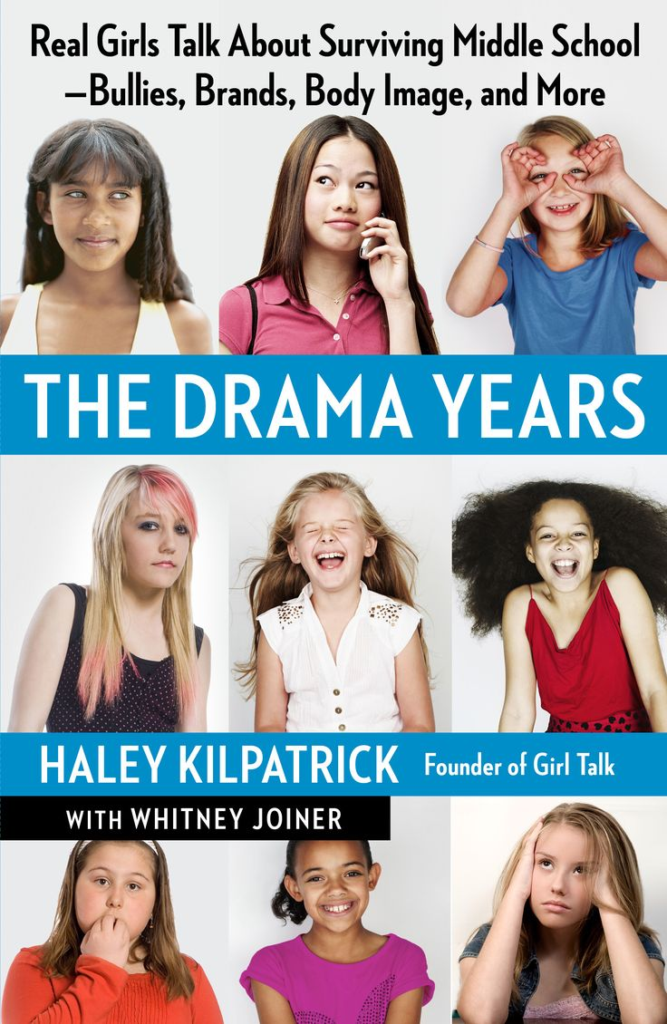 The Drama Years Real Girls Talk About Surviving Middle School – Bullies, Brands, Body Image, and More Haley Kilpatrick (Girl Talk Founder) with Whitney Joiner #NCGE14