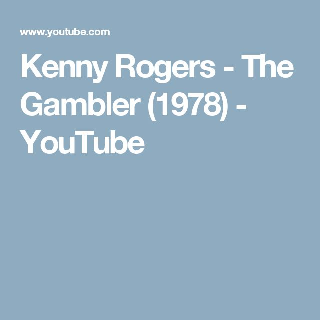 Kenny Rogers - The Gambler (1978) - YouTube