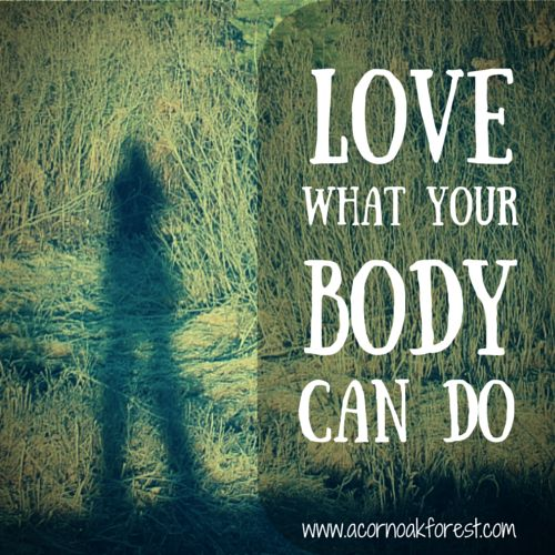 Love What Your Body Can Do