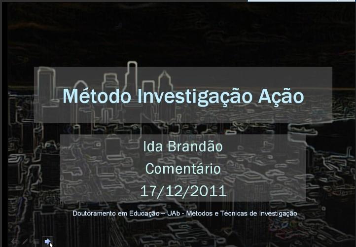 Screencast sobre o método Investigação-Ação - http://www.screencast.com/t/pJ9WuhPbn
