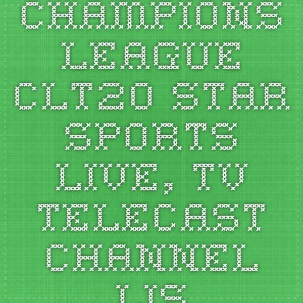 Champions League CLT20 Star Sports Live, TV Telecast Channel List 2014 | Live Cricket Score, Live Cricket TV, Cricket Live Scores Ball By Ball