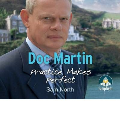 First in audio, 8 1/2 hrs of Doc Martin stories - <3 ! http://www.bookdepository.com/Doc-Martin--Practice-Makes-Perfect/9781471262517/?a_aid=FaithHopeCherrytea
