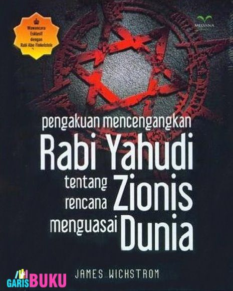 Pengakuan Mencengangkan Rabi Yahudi Tentang Rencana Zionis Menguasai Dunia Buku Pengakuan Yahudi Oleh James Wickstrom