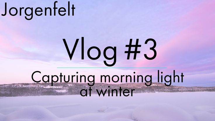 Vlog #3 Photographing morning light at winter