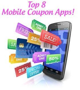 Top 8 Mobile Coupon / Money Saving Apps!