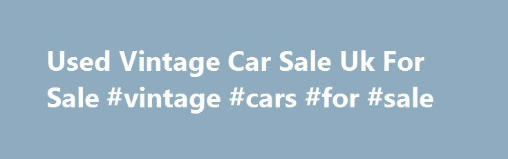 Used Vintage Car Sale Uk For Sale #vintage #cars #for #sale http://car-auto.nef2.com/used-vintage-car-sale-uk-for-sale-vintage-cars-for-sale/  #car sale uk # Used Vintage Car Sale Uk For Sale 2008 Harley-Davidson FXCWC Softail Rocker Harley-Davidson Softail ROCKER (not Breakout) Full Custom AIRFORCE Hallo all real bikers! I'm proud to present another fully modified motorcycle under the sign of…Continue Reading