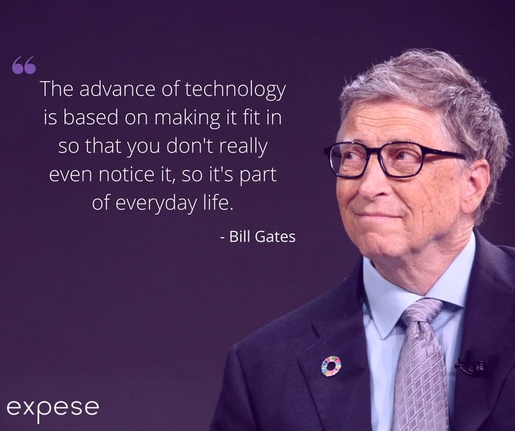 We believe technology is the future, therefore we are committed to making that experience easy.   #billgates #vision #expeseit #tech #future
