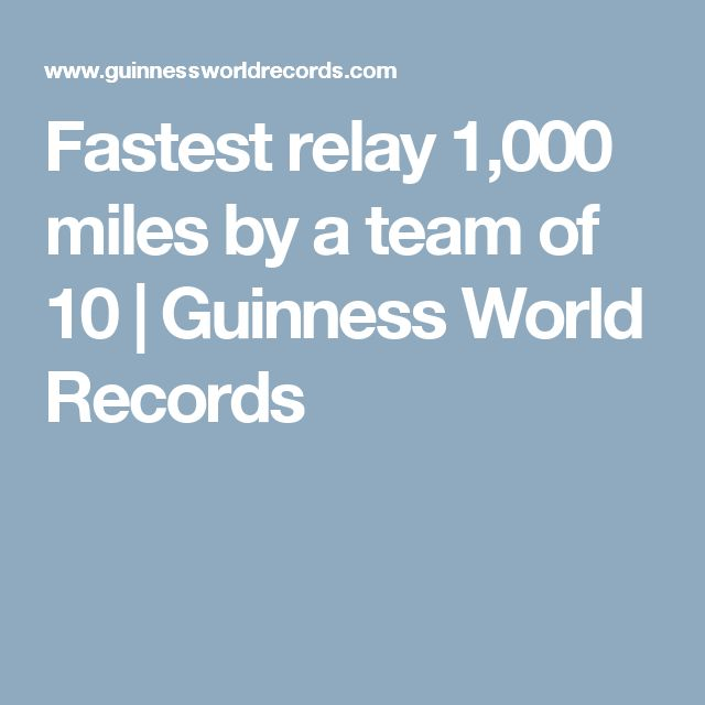 Fastest relay 1,000 miles by a team of 10 | Guinness World Records