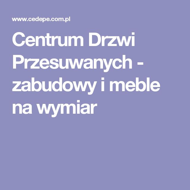 Centrum Drzwi Przesuwanych - zabudowy i meble na wymiar