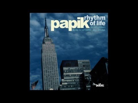 Papik - Rhythm of Life (Full Album) 1 Hour Music Nu Jazz, Acid, Vocal, B...