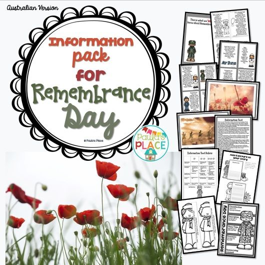 Remembrance Day – Information Pack     For Australian schools – Year 2-5     This pack provides information about Remembrance Day. This information will assist in the writing of your own Information Text, guided by a rubric. (51 pages)     KWHL - for Remembrance Day. There are colour, plus black/white versions and a one page version  This will assist in assessing what your grade knows and will help when writing the Information Text  This is what we know about…  This is what we want to know ……