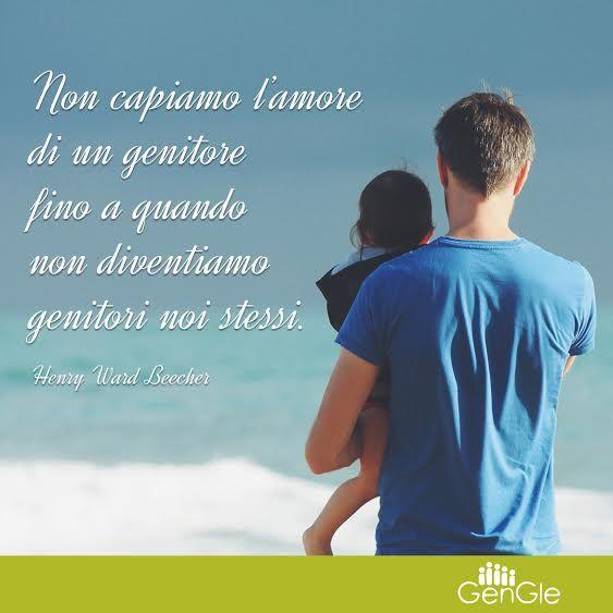 """""""Non capiamo l'amore di un genitore fino a quando non diventiamo genitori noi stessi"""" Henry Ward Beecher"""