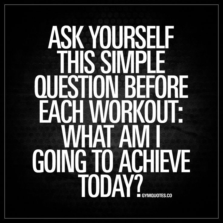"""Ask yourself this simple question before each workout: What am I going to achieve today?"""" - Get the most out of each workout by knowing exactly what you are going to do, how you're going to do it and what you want to achieve! - #workout #quotes www.gymquotes.co"""