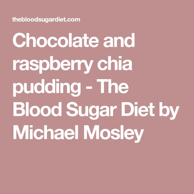 Chocolate and raspberry chia pudding - The Blood Sugar Diet by Michael Mosley