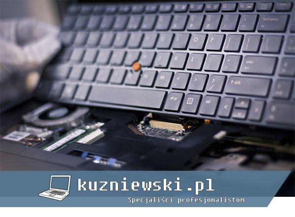 W serwisie kuzniewski.pl naprawisz nie tylko notebooki, ale także każdy sprzęt komputerowy.