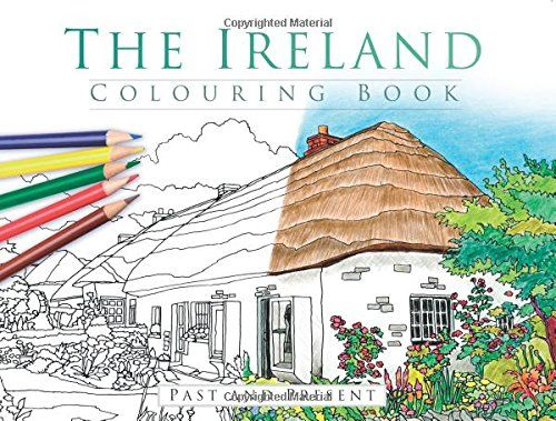 Buy The Ireland Colouring Book Past Present By History Press From Waterstones Today Click And Collect Your Local Or Get FREE UK