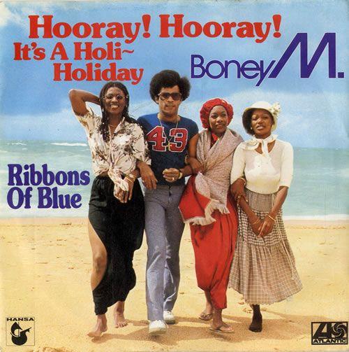 """""""Hooray Hooray It's A Holi-Holiday/Ribbons Of Blue"""" - Boney M."""