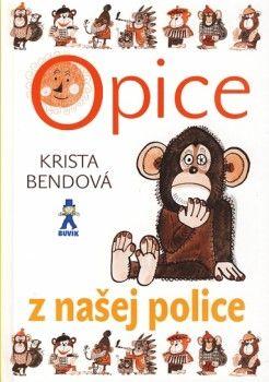Opice z našej police (Bendová Krista) Kniha