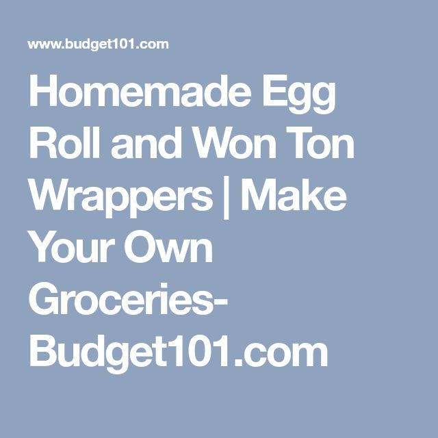 Homemade Egg Roll and Won Ton Wrappers | Make Your Own Groceries- Budget101.com