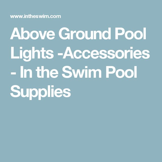Above Ground Pool Lights -Accessories - In the Swim Pool Supplies