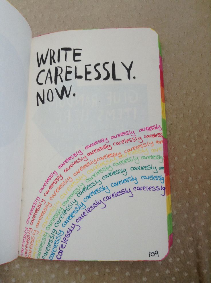 Write carelessly now wreck this journal