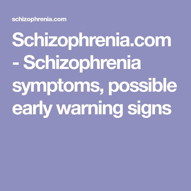 Schizophrenia.com - Schizophrenia symptoms, possible early warning signs