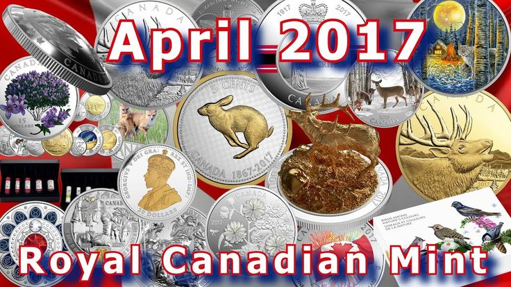 Royal Canadian Mint Commemorative Coins for April 2017