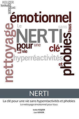 Télécharger le PDF Nerti - La Cle Pour Une Vie Sans Hyperreactivites Et Phobies…