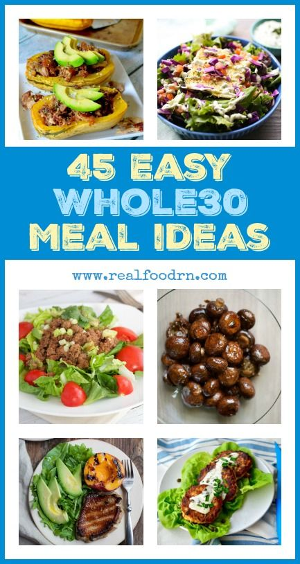 45 Easy Whole30 Meal Ideas. Doing a Whole30 does not have to be hard, and the food does not have to be bland! Here are 45 recipes that are easy and delicious, all in one place! Pin this one for an easy reference. realfoodrn.com #whole30 #instantpot
