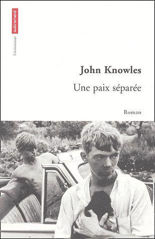 Une paix séparée - JOHN KNOWLES