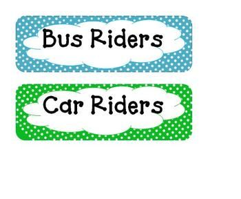 This is a transportation chart for students who are bus riders, car riders, or go to day care. Just cut the labels out, attach ribbon, and move clips back and forth depending on how students get home each day.Each label is in a different color with polka dots:Bus Riders = blueCar Riders = greenDay Care = purple
