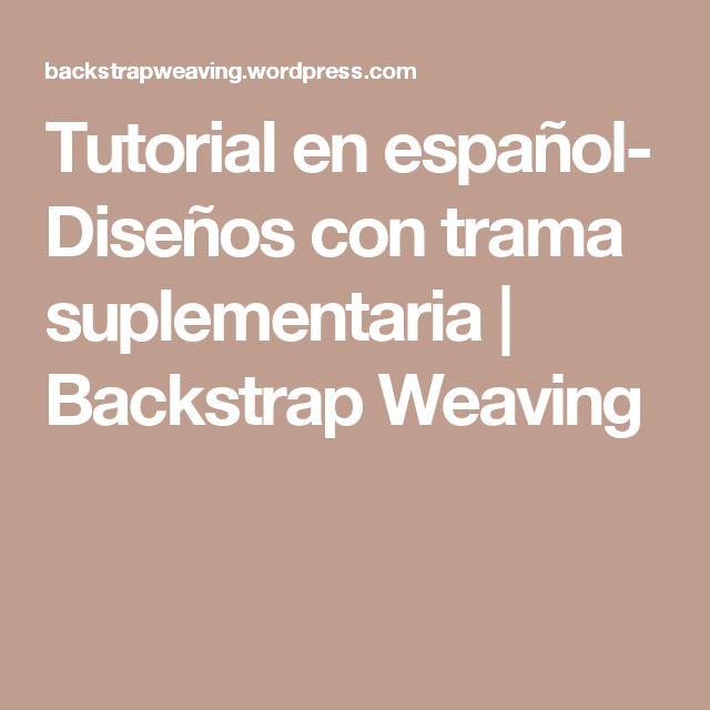 Tutorial en español- Diseños con trama suplementaria | Backstrap Weaving