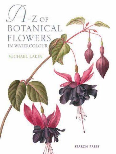 Book Cover Watercolor Flowers : A z of botanical flowers in watercolour by michael lakin