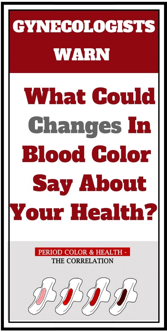 Change Of The Color Of Blood During Your Period Should You Be