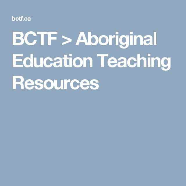 BCTF > Aboriginal Education Teaching Resources -- so much