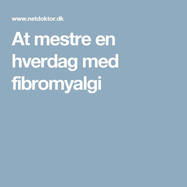 At mestre en hverdag med fibromyalgi
