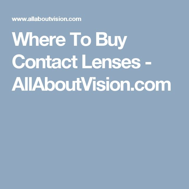 Where To Buy Contact Lenses - AllAboutVision.com