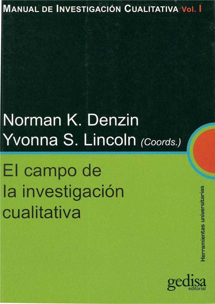 Manual de investigación cualitativa / Norman K. Denzin e Yvonna S. Lincoln (coords.). -  Barcelona : Gedisa, 2012-. -  Vol.1º