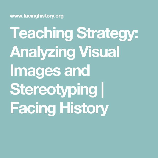 Teaching Strategy: Analyzing Visual Images and Stereotyping | Facing History